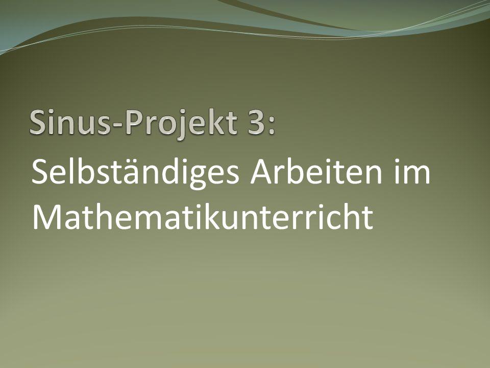 Sinus-Projekt 3: Selbständiges Arbeiten im Mathematikunterricht
