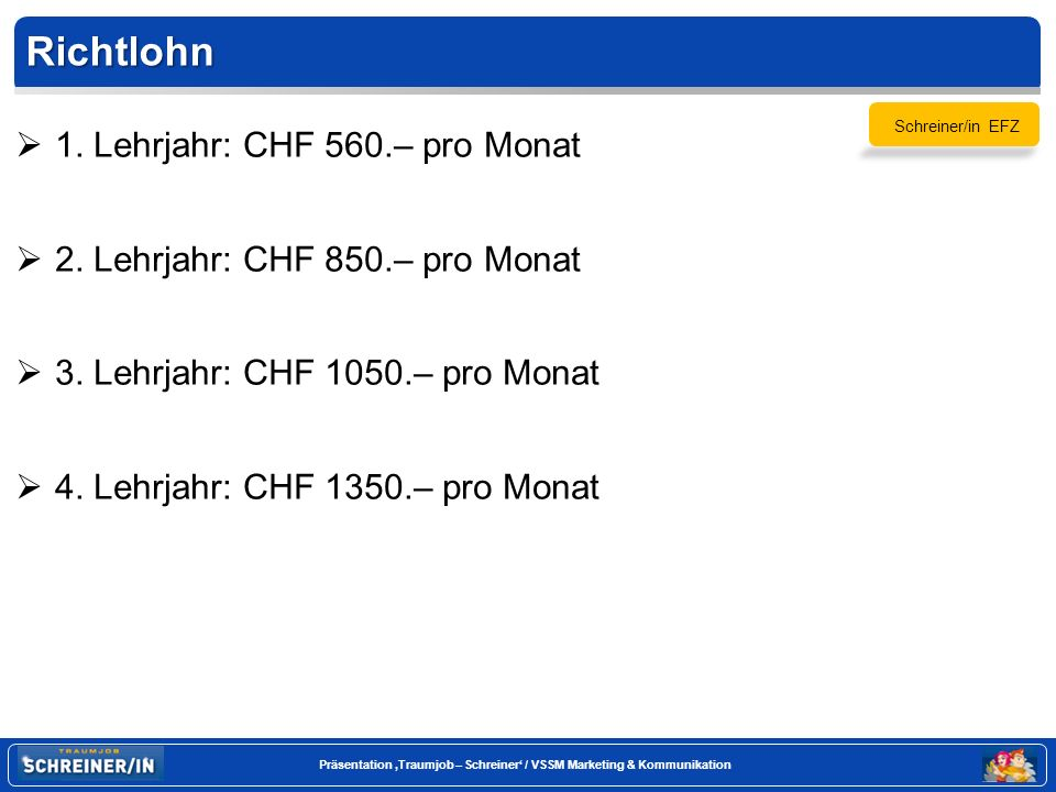 Richtlohn 1. Lehrjahr: CHF 560.– pro Monat