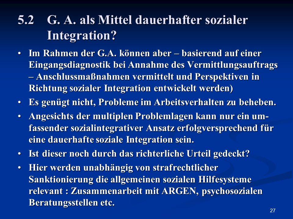 5.2 G. A. als Mittel dauerhafter sozialer Integration