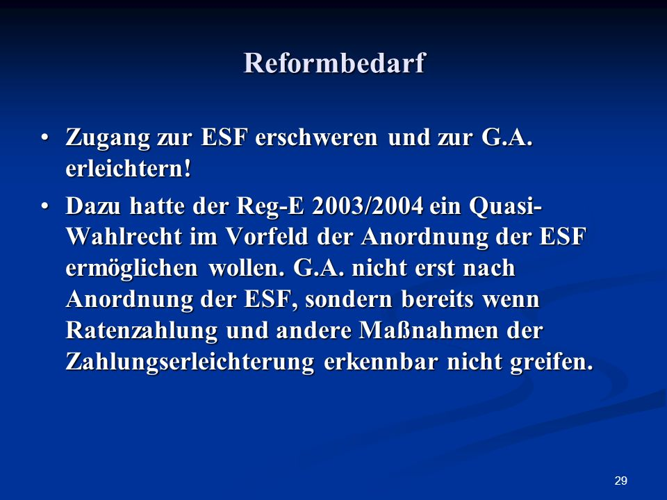 Reformbedarf Zugang zur ESF erschweren und zur G.A. erleichtern!