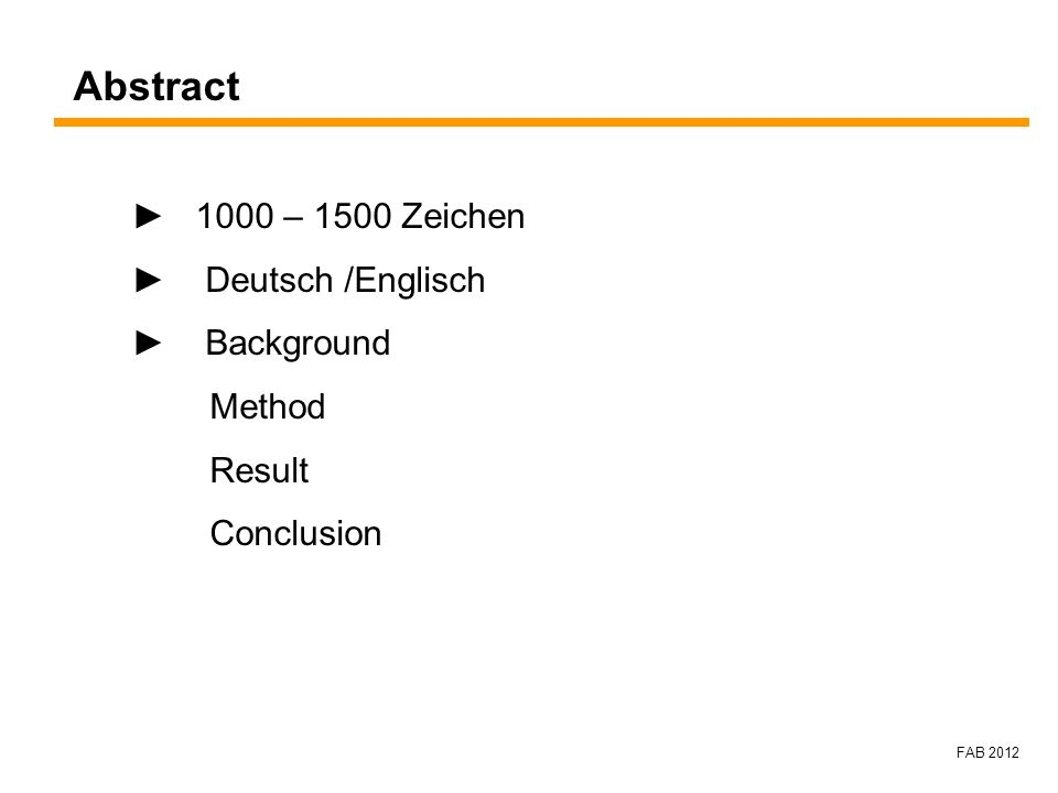 Abstract ► 1000 – 1500 Zeichen ► Deutsch /Englisch ► Background Method