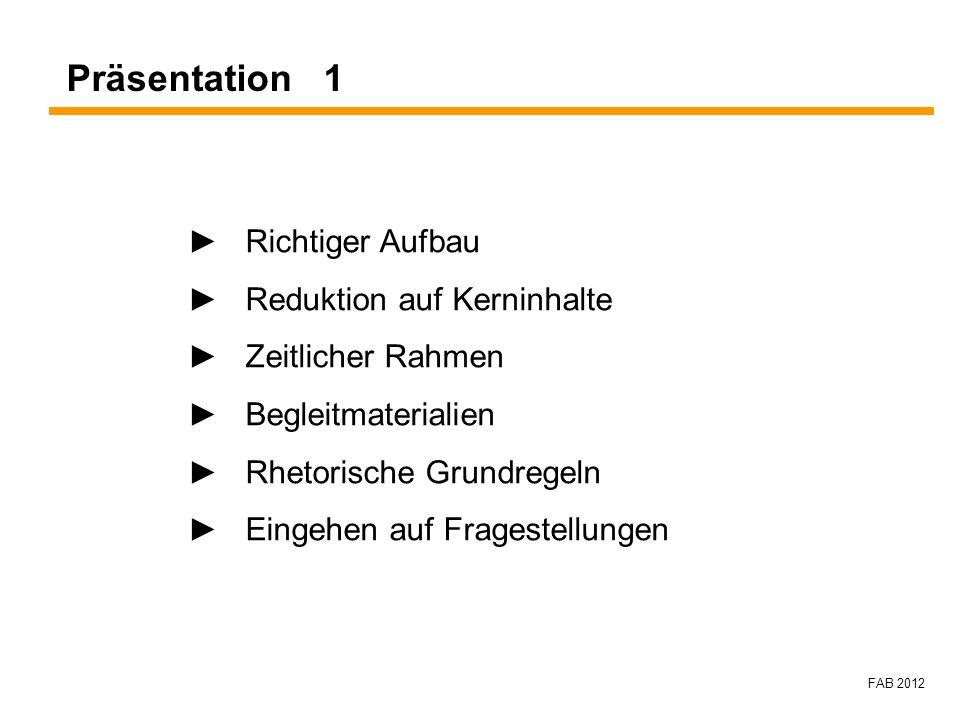 Präsentation 1 ► Richtiger Aufbau ► Reduktion auf Kerninhalte