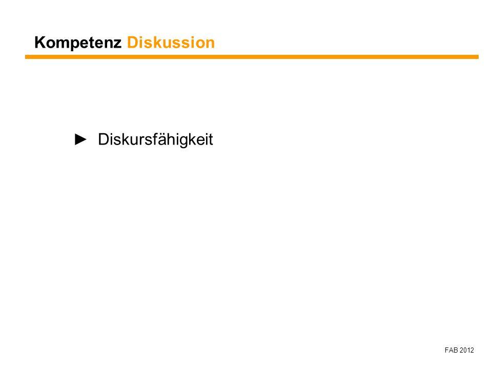 Kompetenz Diskussion ► Diskursfähigkeit FAB 2012