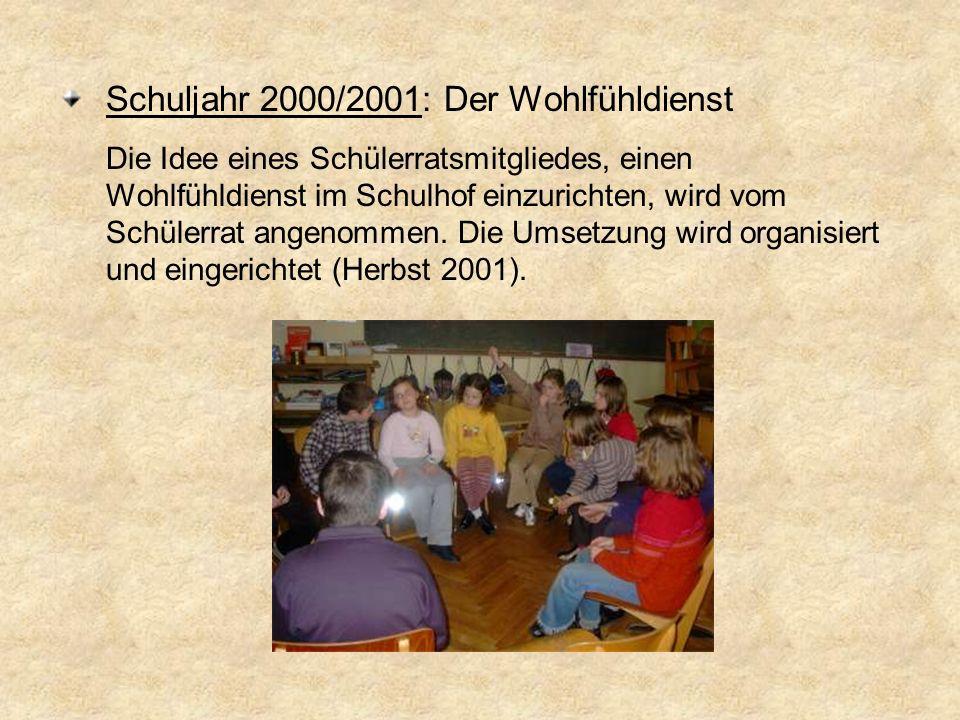 Schuljahr 2000/2001: Der Wohlfühldienst