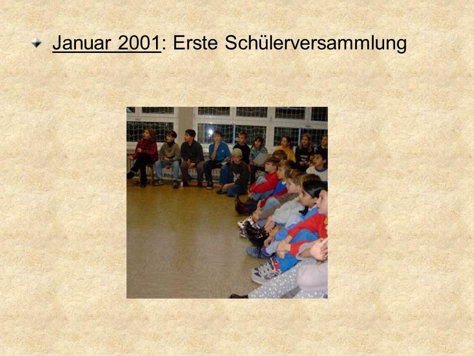 Januar 2001: Erste Schülerversammlung