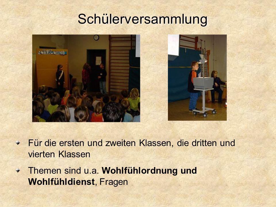 Schülerversammlung Für die ersten und zweiten Klassen, die dritten und vierten Klassen.