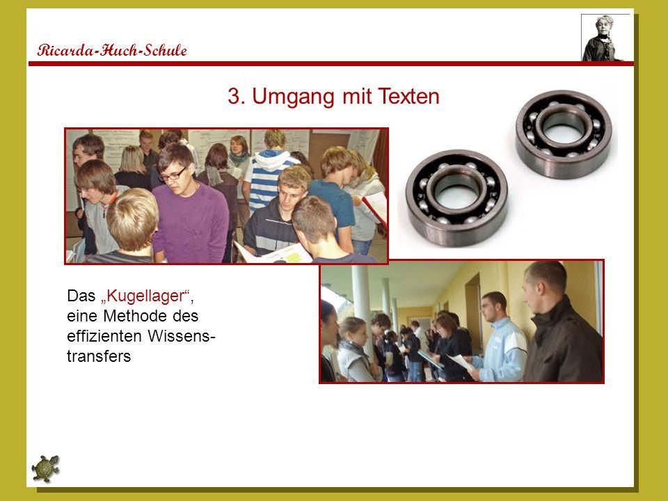 """3. Umgang mit Texten Ricarda-Huch-Schule Das """"Kugellager ,"""