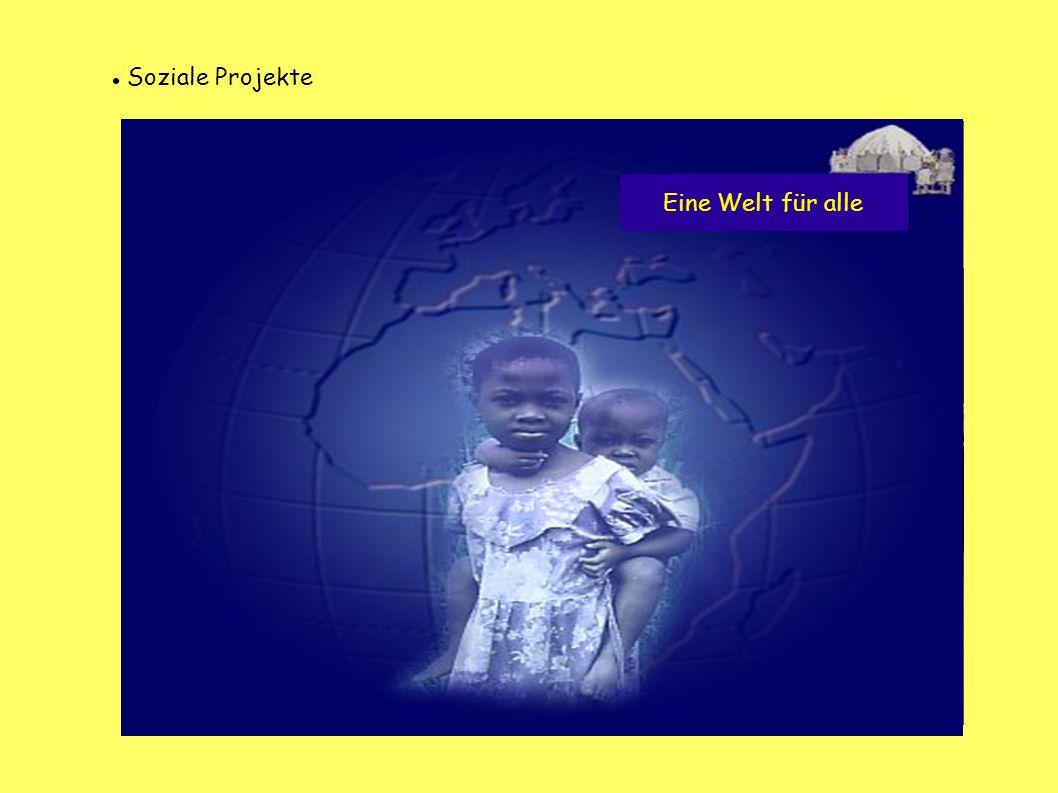 Soziale Projekte Eine Welt für alle
