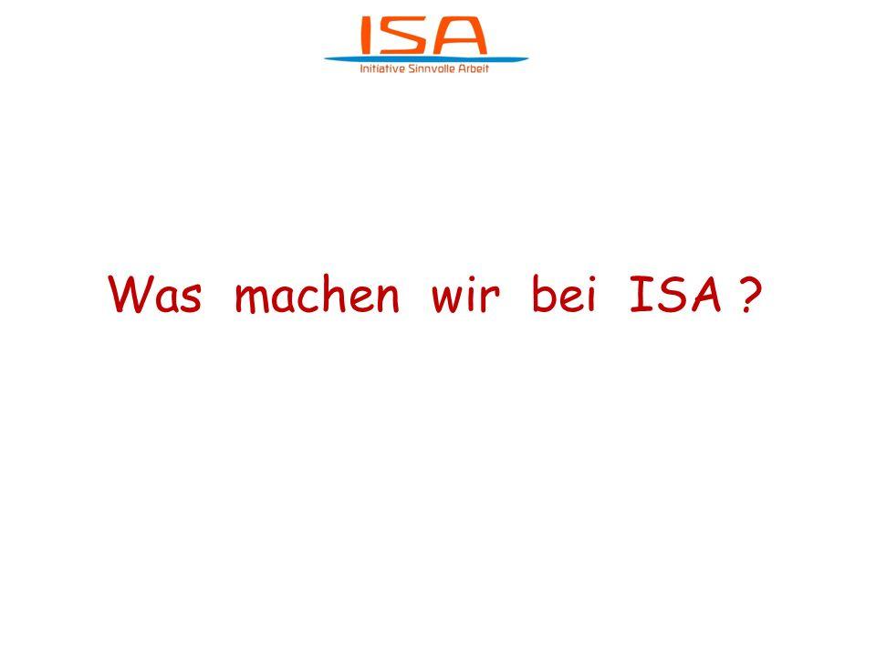 Was machen wir bei ISA