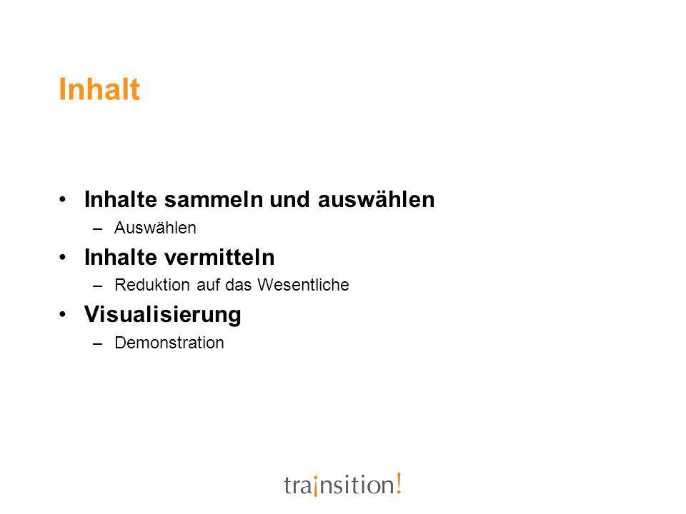 Inhalt Inhalte sammeln und auswählen Inhalte vermitteln Visualisierung