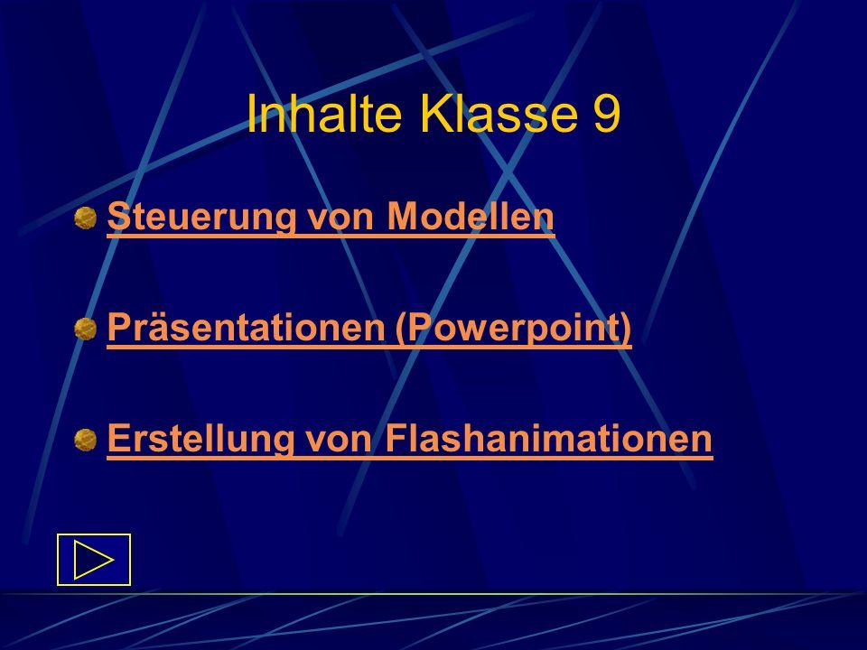 Inhalte Klasse 9 Steuerung von Modellen Präsentationen (Powerpoint)