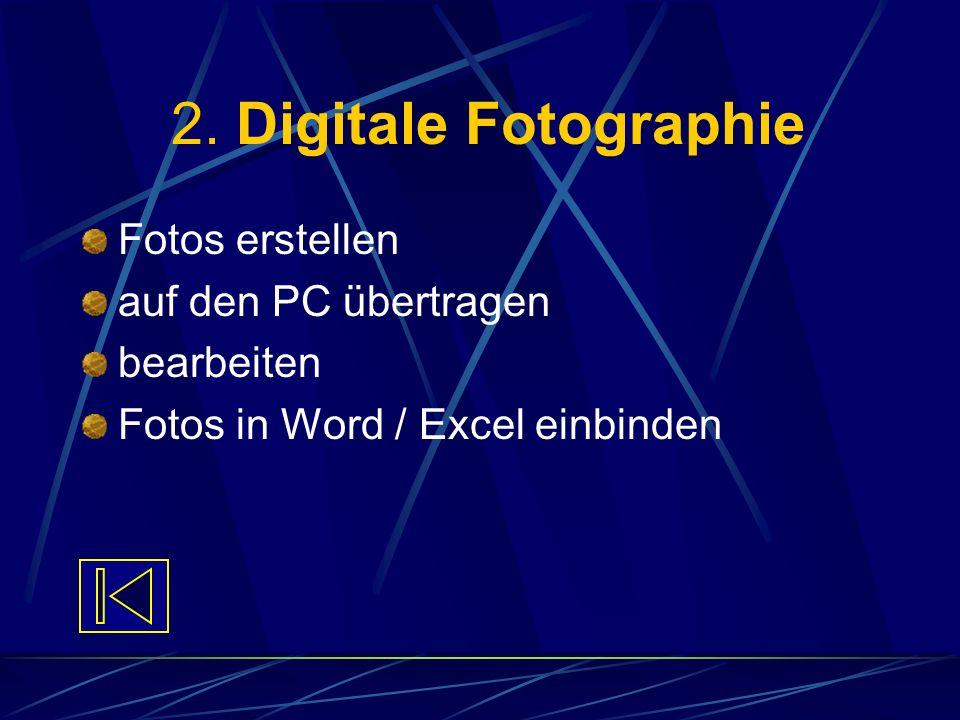 2. Digitale Fotographie Fotos erstellen auf den PC übertragen