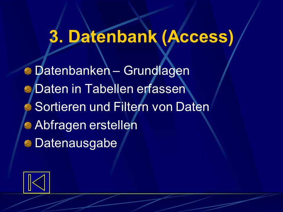 3. Datenbank (Access) Datenbanken – Grundlagen
