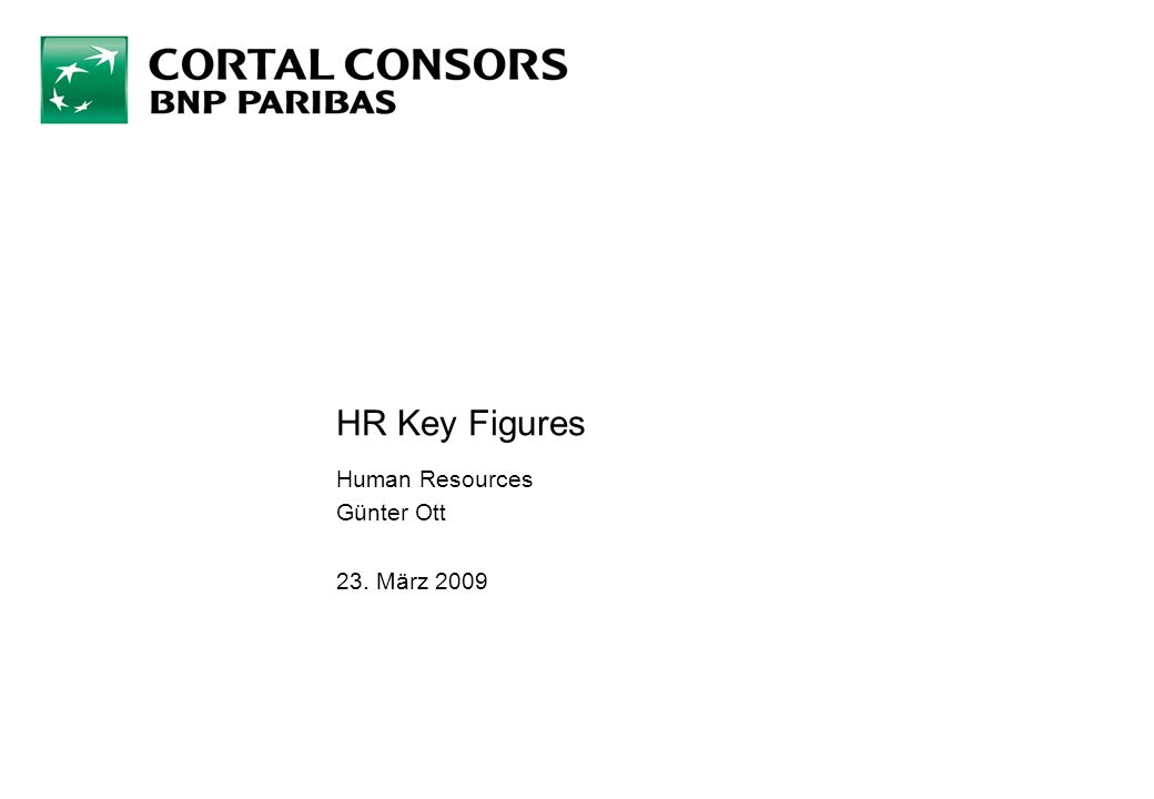 HR Key Figures Human Resources Günter Ott 23. März 2009
