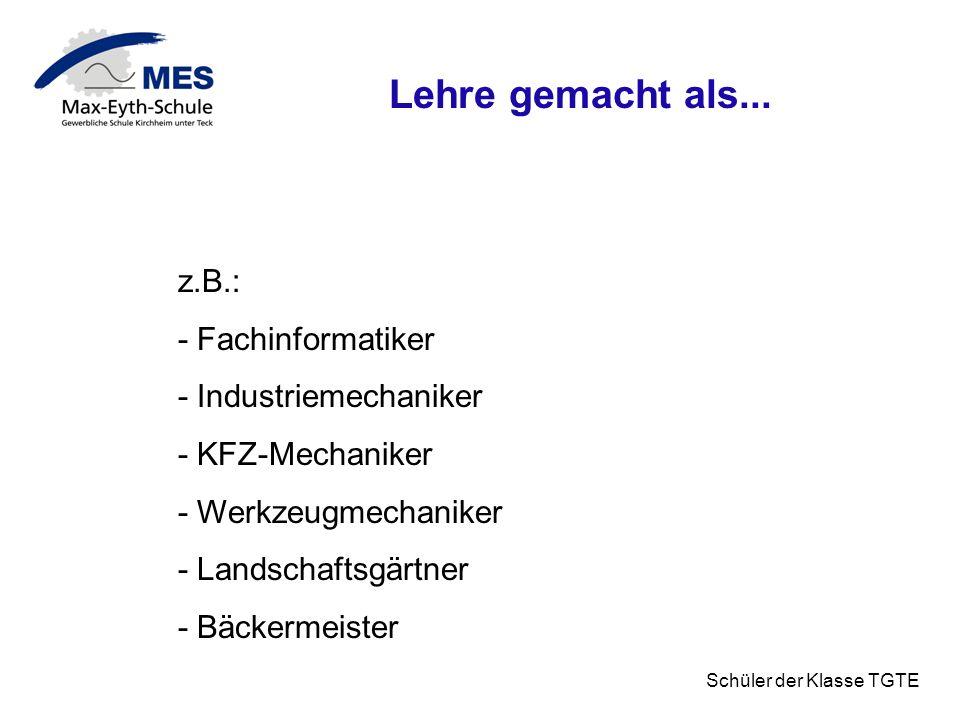 Lehre gemacht als... z.B.: - Fachinformatiker - Industriemechaniker