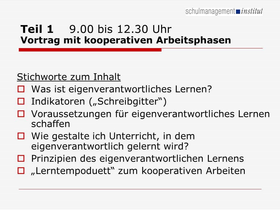 Teil 1 9.00 bis 12.30 Uhr Vortrag mit kooperativen Arbeitsphasen