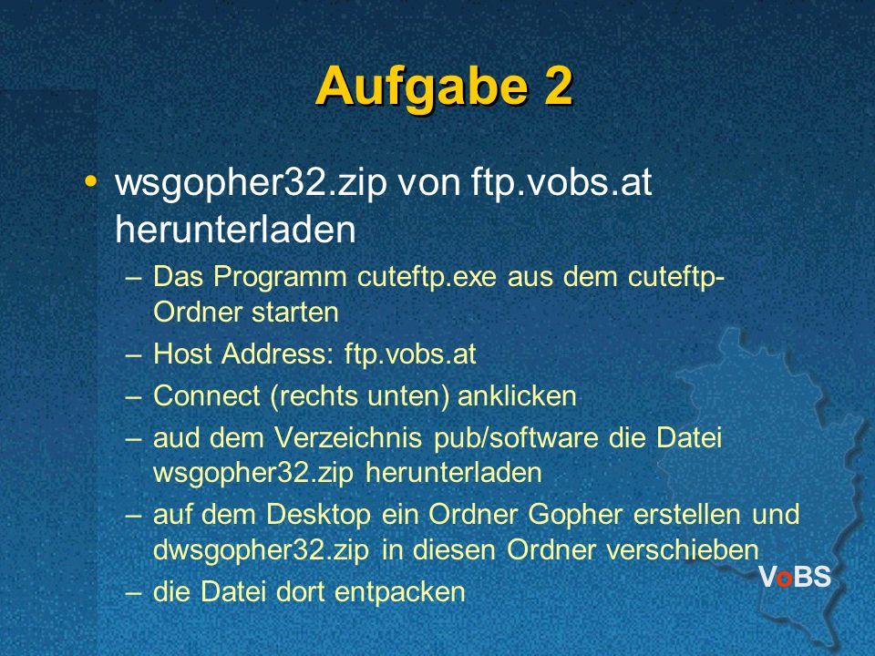 Aufgabe 2 wsgopher32.zip von ftp.vobs.at herunterladen