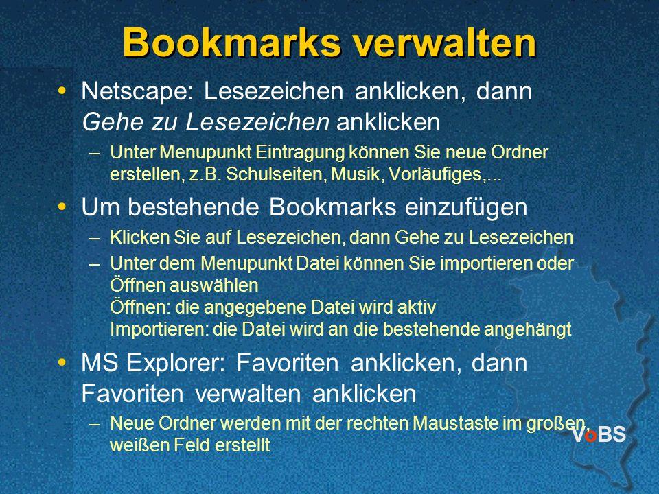 Bookmarks verwalten Netscape: Lesezeichen anklicken, dann Gehe zu Lesezeichen anklicken.