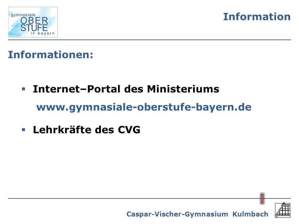 Information Informationen: Internet–Portal des Ministeriums www.gymnasiale-oberstufe-bayern.de.