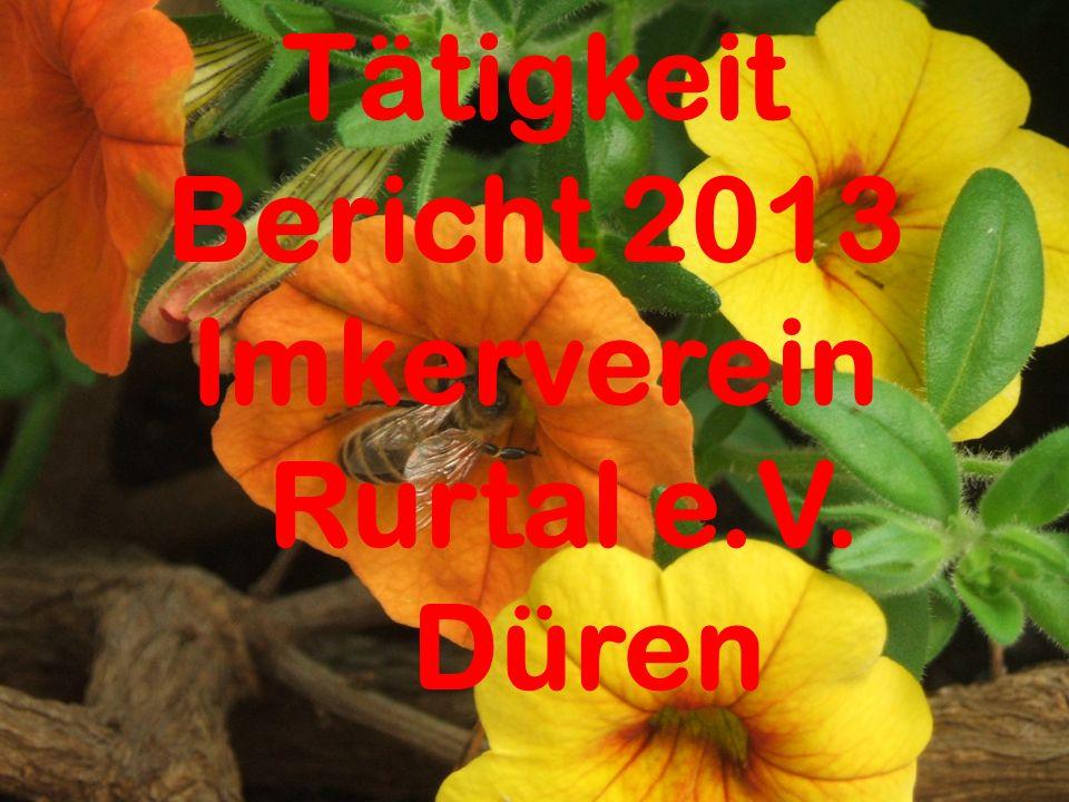 Tätigkeit Bericht 2013 Imkerverein Rurtal e.V. Düren