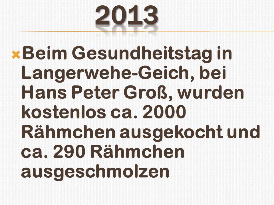 2013 Beim Gesundheitstag in Langerwehe-Geich, bei Hans Peter Groß, wurden kostenlos ca.