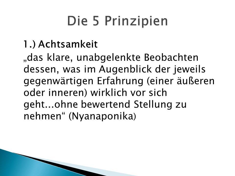 Die 5 Prinzipien 1.) Achtsamkeit.