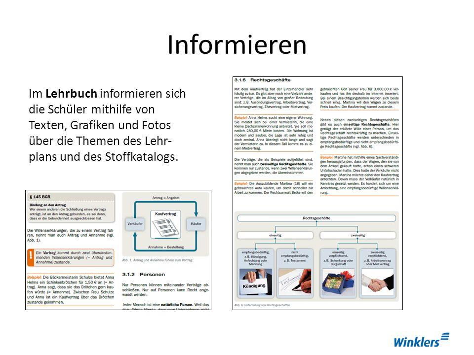 Informieren Im Lehrbuch informieren sich die Schüler mithilfe von Texten, Grafiken und Fotos über die Themen des Lehr-plans und des Stoffkatalogs.