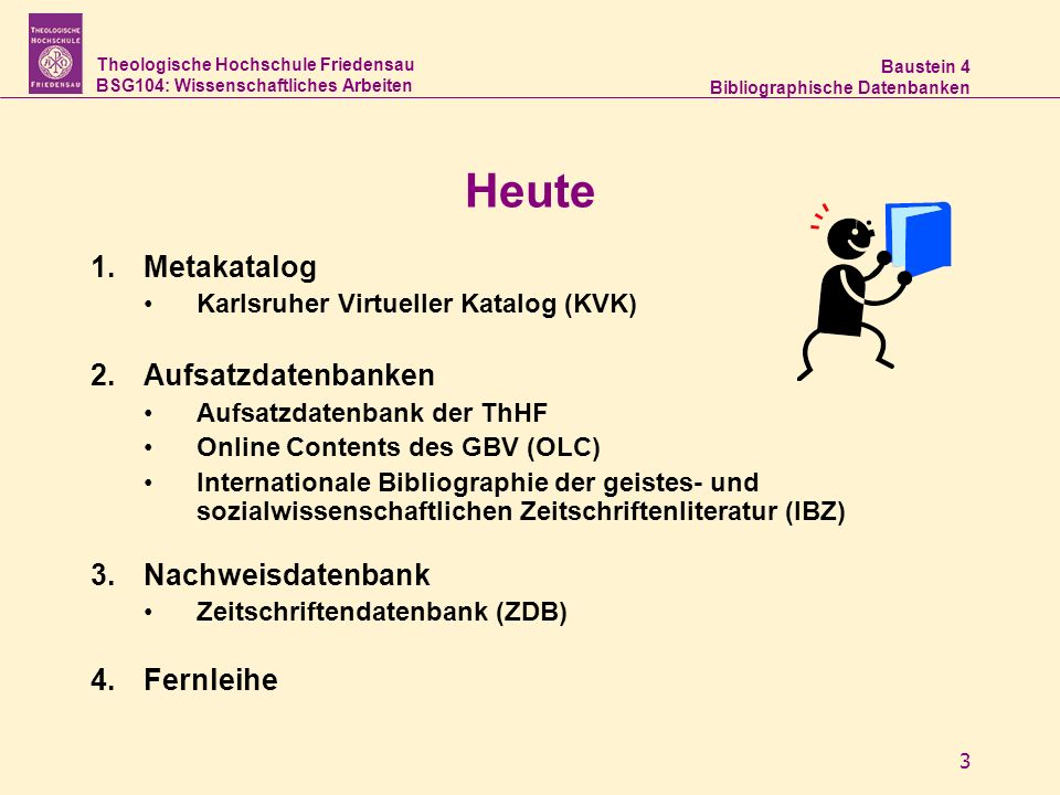 Heute Metakatalog Aufsatzdatenbanken Nachweisdatenbank Fernleihe