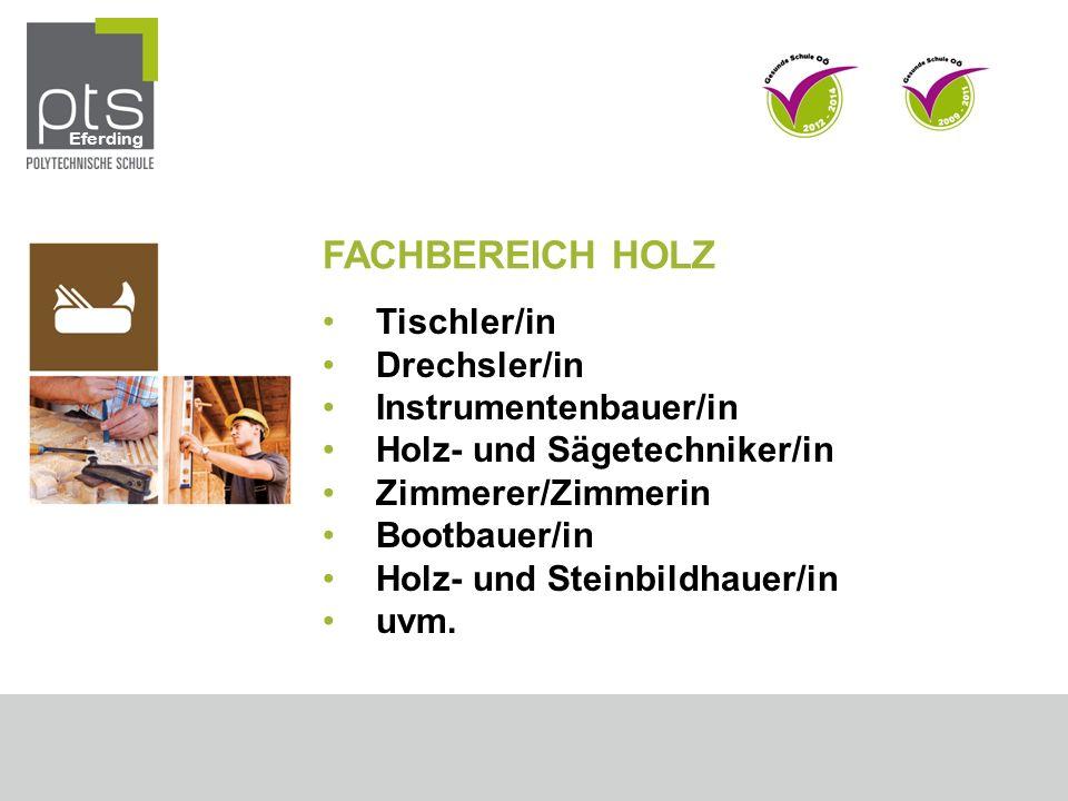 FACHBEREICH HOLZ Tischler/in Drechsler/in Instrumentenbauer/in