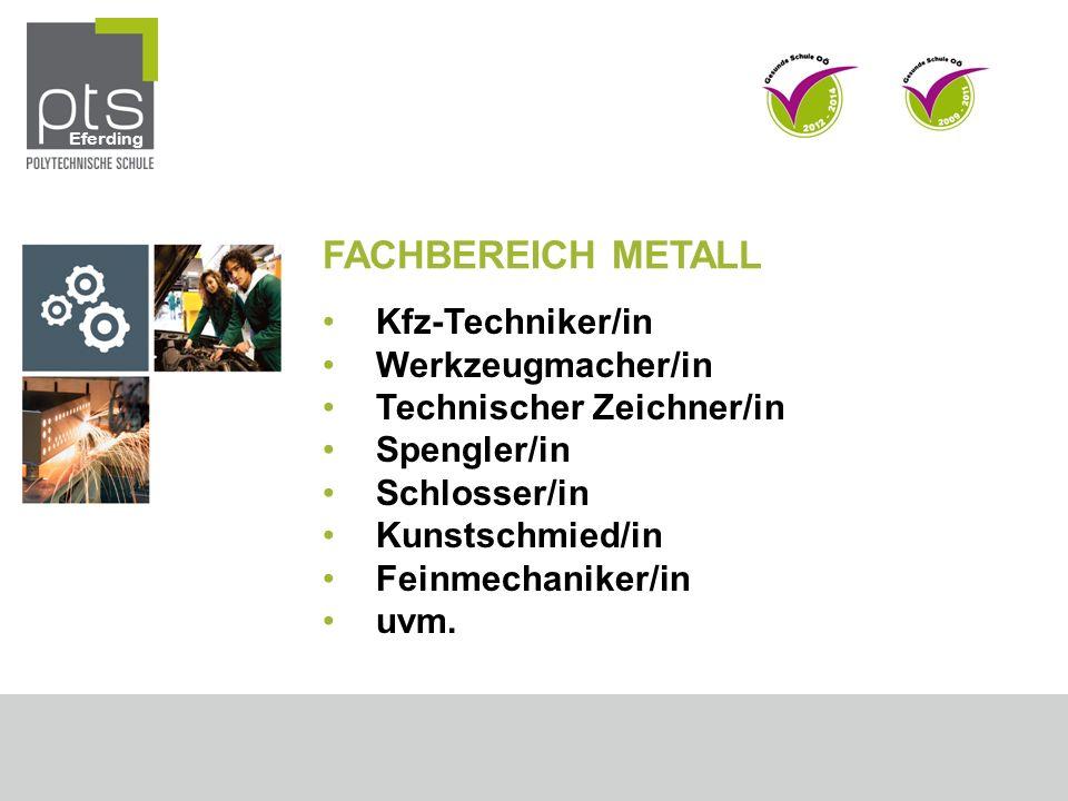 FACHBEREICH METALL Kfz-Techniker/in Werkzeugmacher/in