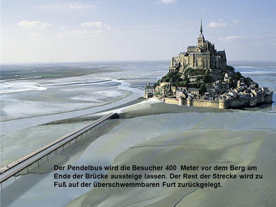 Der Pendelbus wird die Besucher 400 Meter vor dem Berg am Ende der Brücke aussteige lassen.