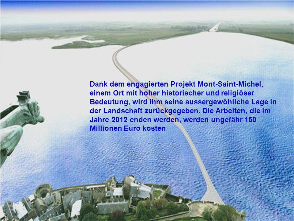 Dank dem engagierten Projekt Mont-Saint-Michel, einem Ort mit hoher historischer und religiöser Bedeutung, wird ihm seine aussergewöhliche Lage in der Landschaft zurückgegeben.