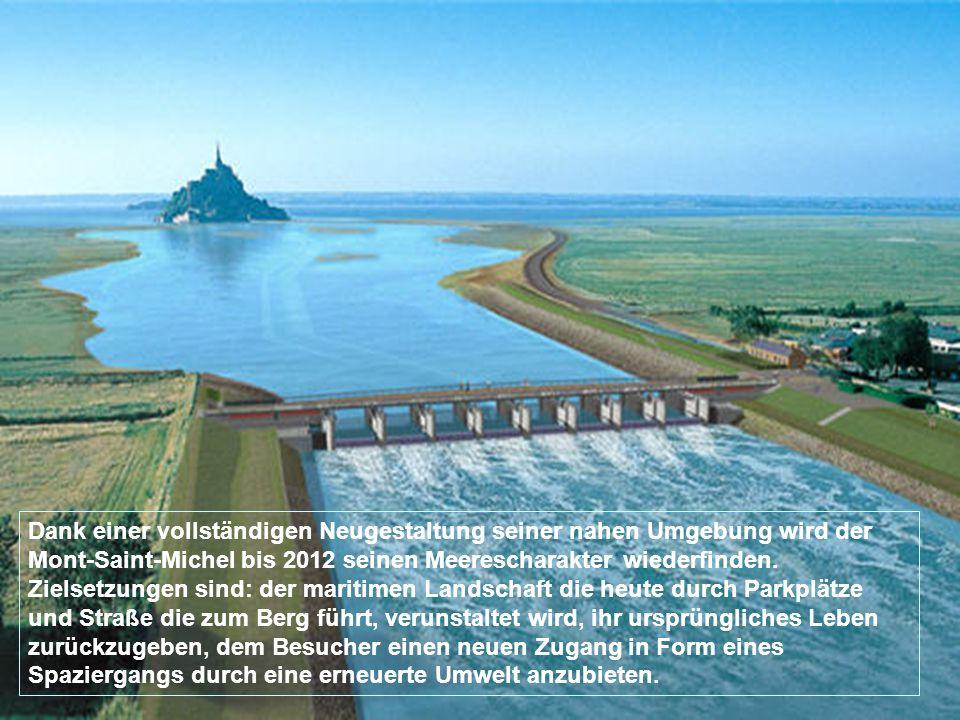 Dank einer vollständigen Neugestaltung seiner nahen Umgebung wird der Mont-Saint-Michel bis 2012 seinen Meerescharakter wiederfinden.