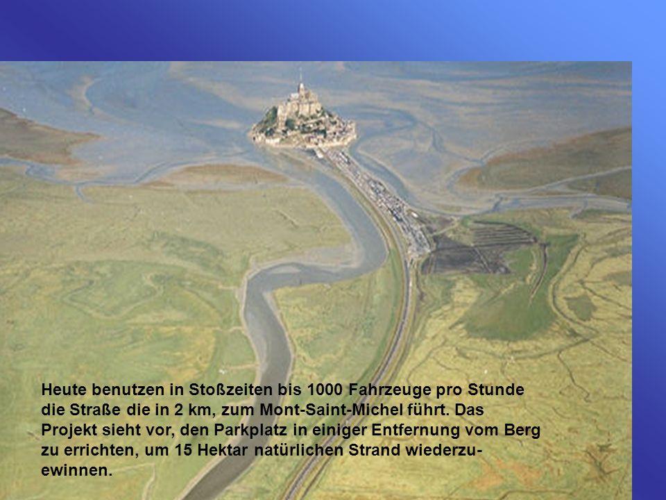 Heute benutzen in Stoßzeiten bis 1000 Fahrzeuge pro Stunde die Straße die in 2 km, zum Mont-Saint-Michel führt.