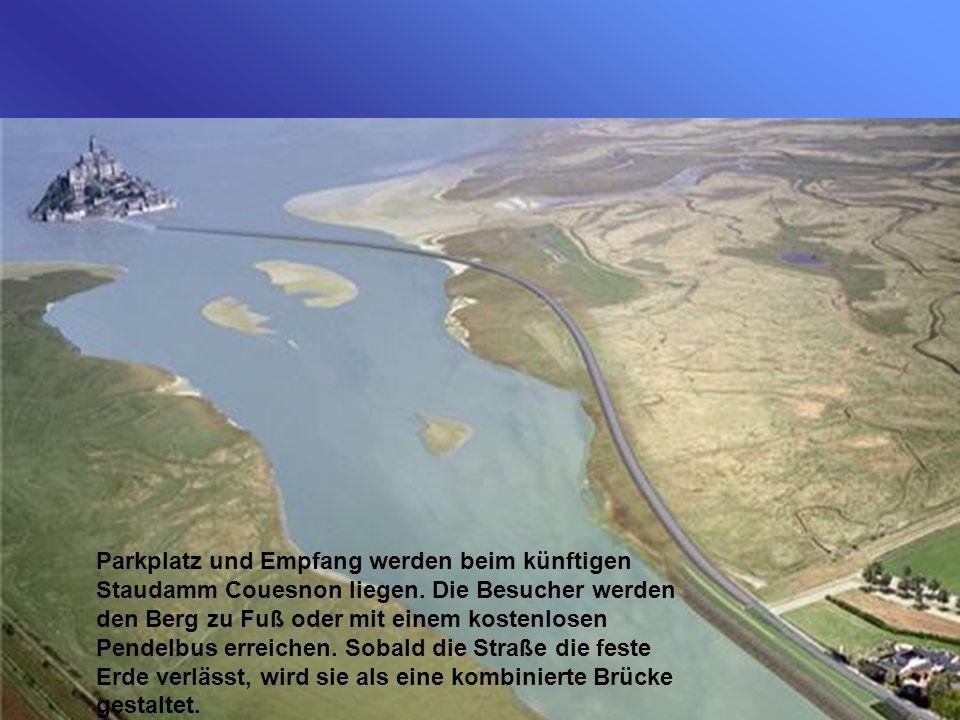 Parkplatz und Empfang werden beim künftigen Staudamm Couesnon liegen