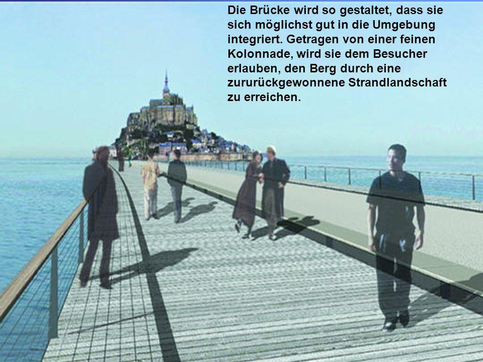 Die Brücke wird so gestaltet, dass sie sich möglichst gut in die Umgebung integriert.