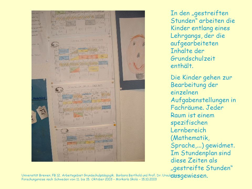 """In den """"gestreiften Stunden arbeiten die Kinder entlang eines Lehrgangs, der die aufgearbeiteten Inhalte der Grundschulzeit enthält."""