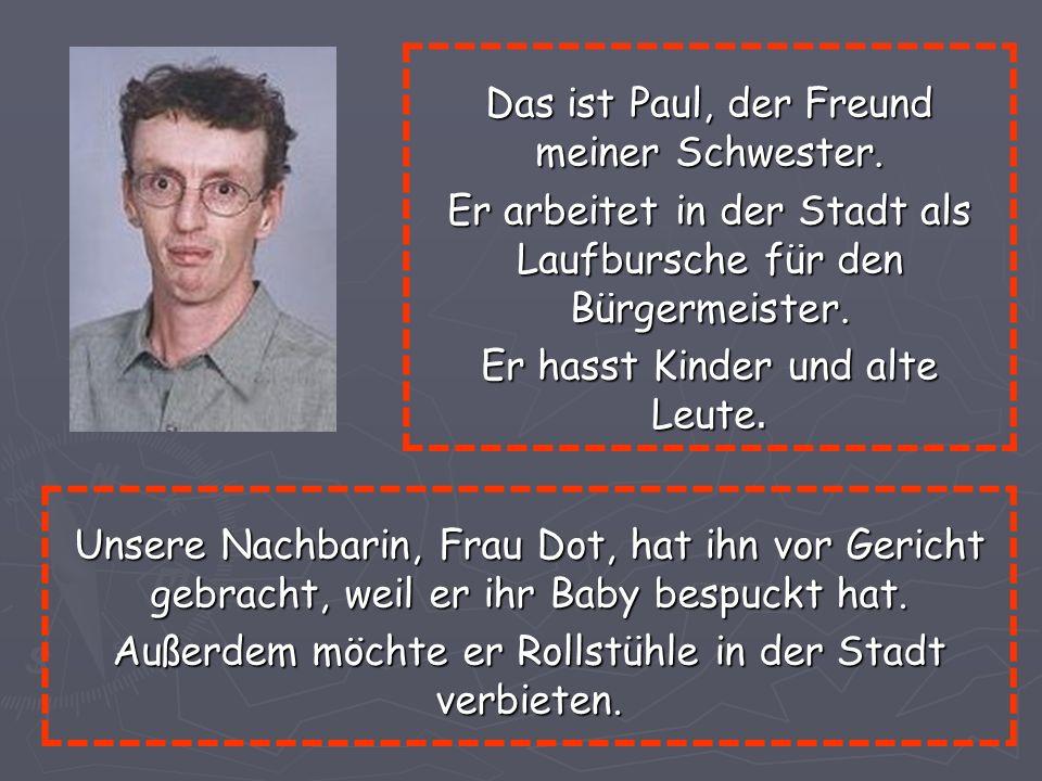 Das ist Paul, der Freund meiner Schwester.
