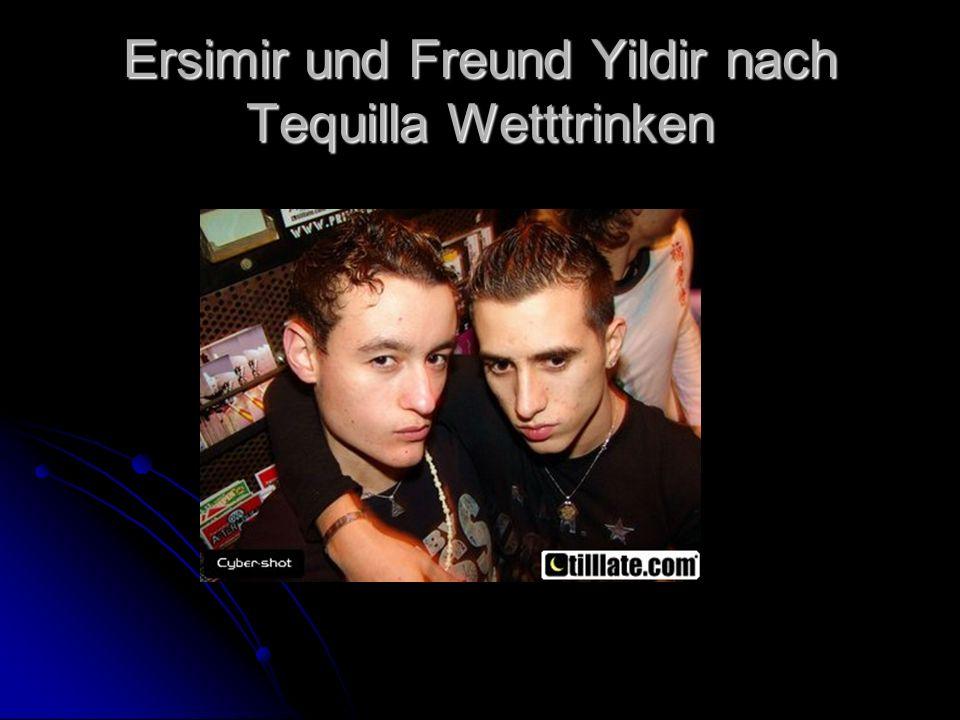 Ersimir und Freund Yildir nach Tequilla Wetttrinken