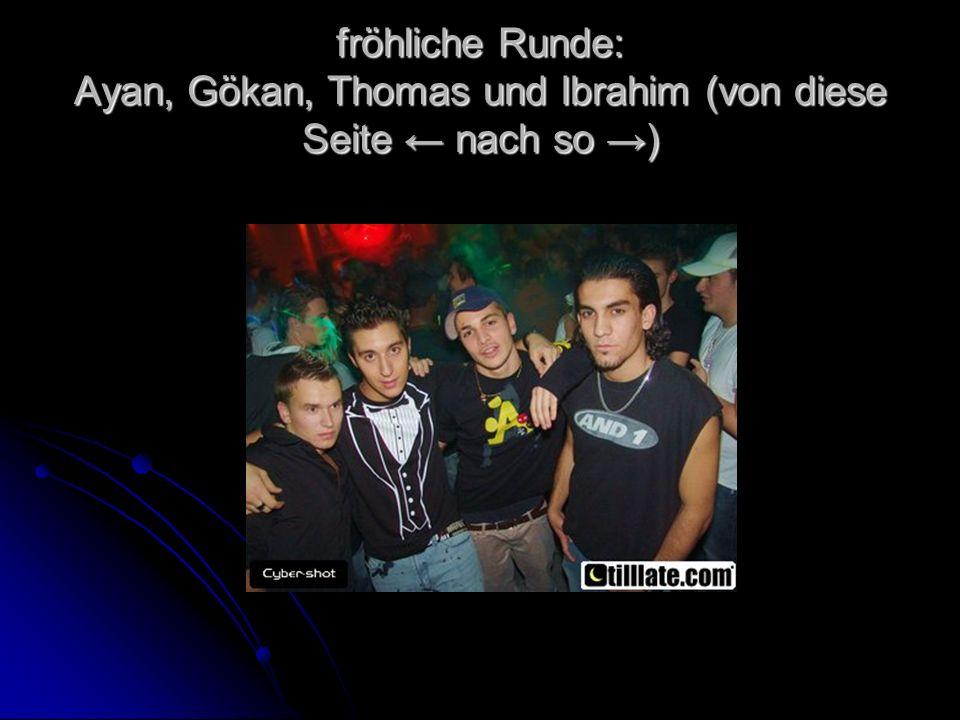fröhliche Runde: Ayan, Gökan, Thomas und Ibrahim (von diese Seite ← nach so →)