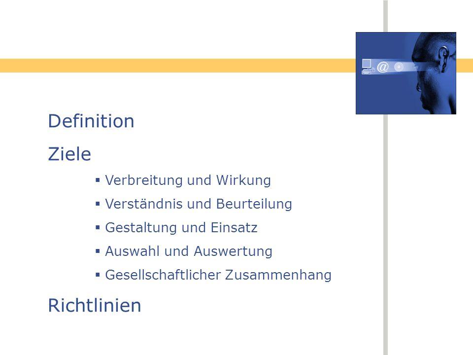 Definition Ziele Richtlinien Verbreitung und Wirkung