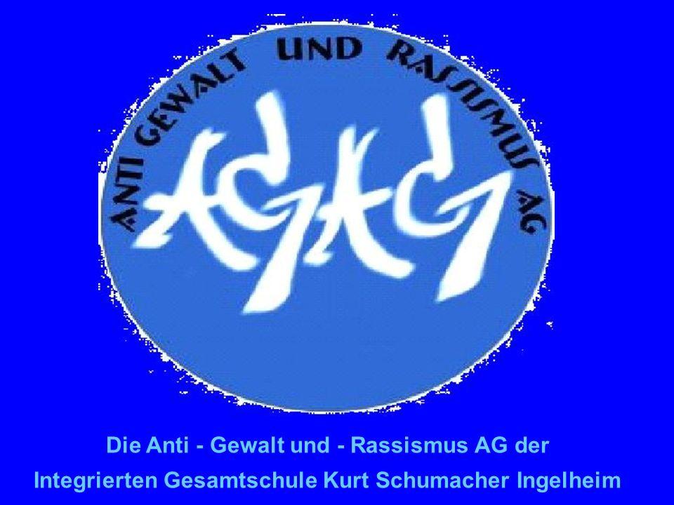 Die Anti - Gewalt und - Rassismus AG der