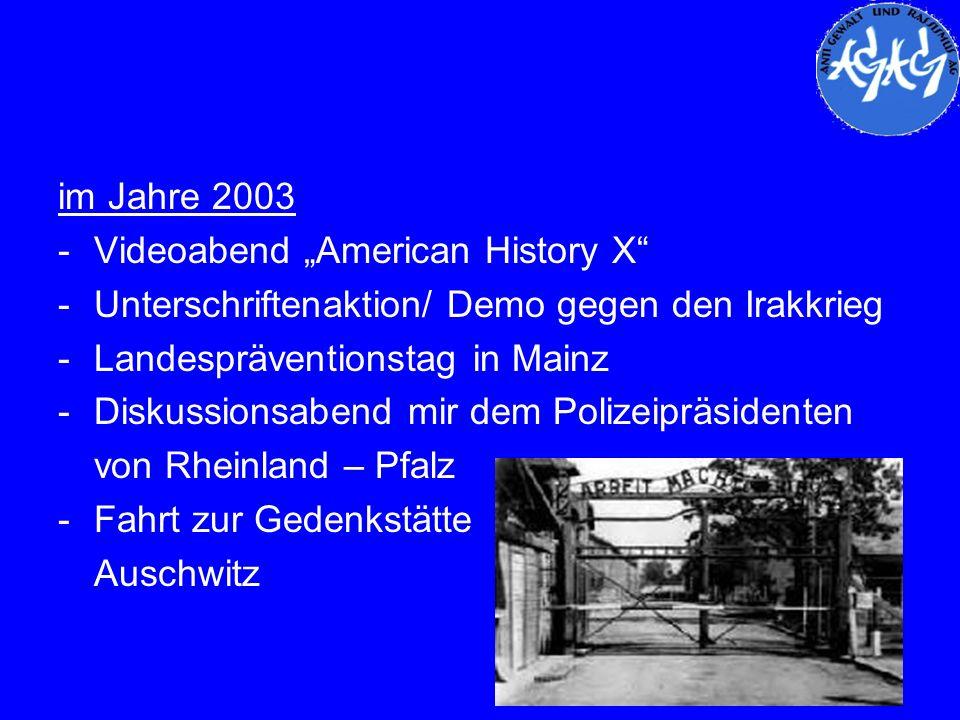 """im Jahre 2003 - Videoabend """"American History X Unterschriftenaktion/ Demo gegen den Irakkrieg. Landespräventionstag in Mainz."""