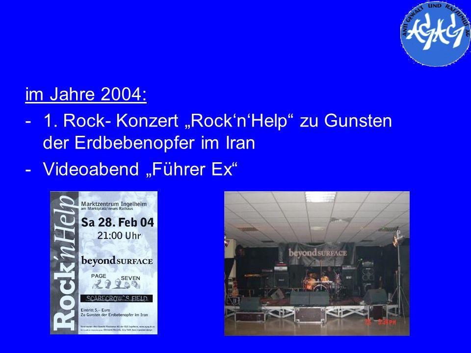 """im Jahre 2004: 1. Rock- Konzert """"Rock'n'Help zu Gunsten der Erdbebenopfer im Iran."""