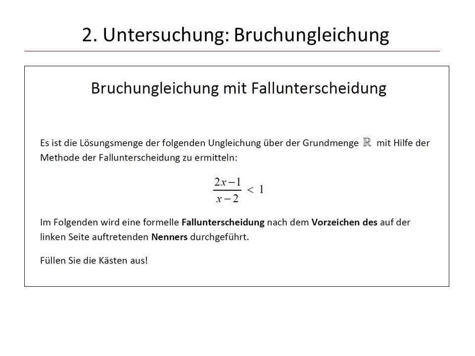 2. Untersuchung: Bruchungleichung