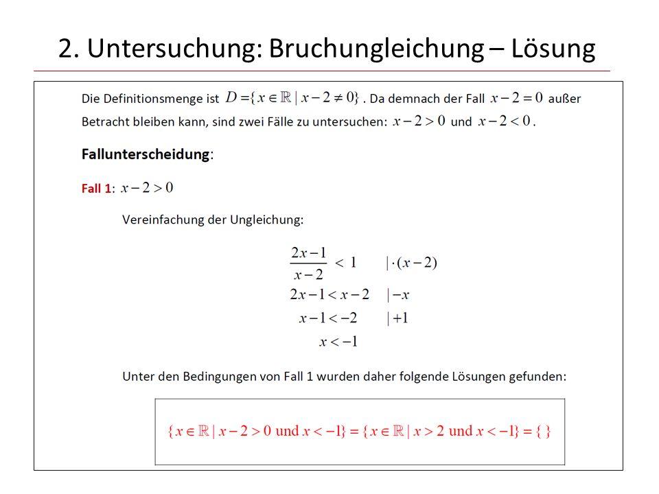 2. Untersuchung: Bruchungleichung – Lösung