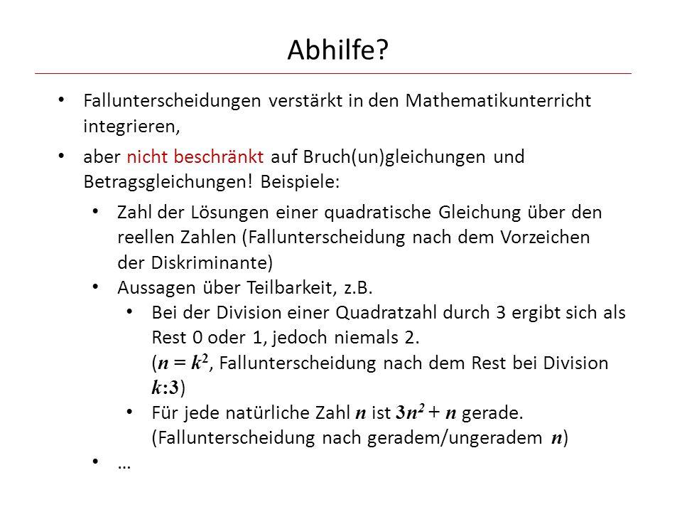 Abhilfe Fallunterscheidungen verstärkt in den Mathematikunterricht integrieren,