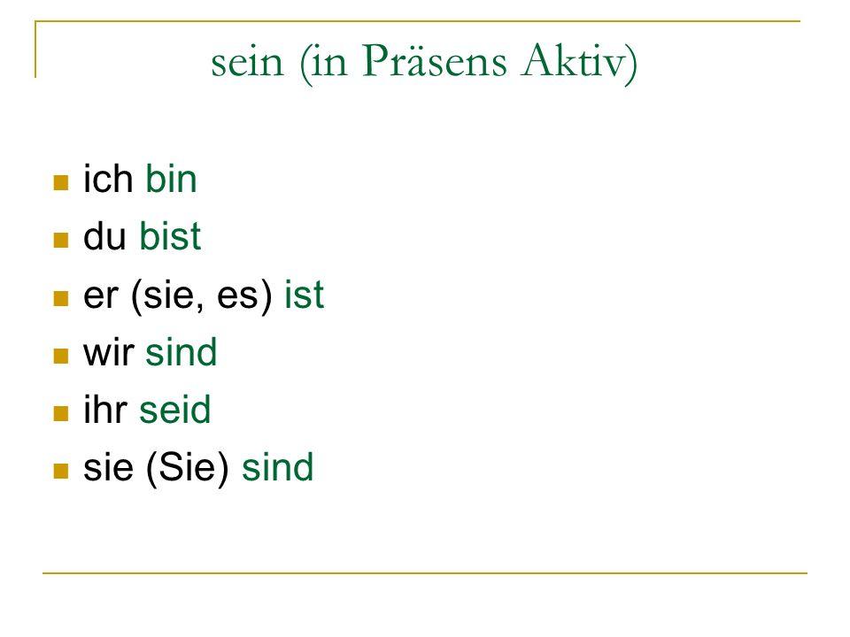 sein (in Präsens Aktiv)