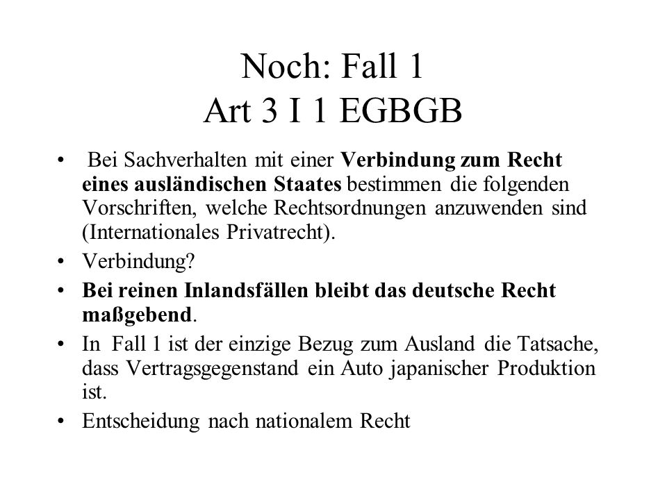 Noch: Fall 1 Art 3 I 1 EGBGB