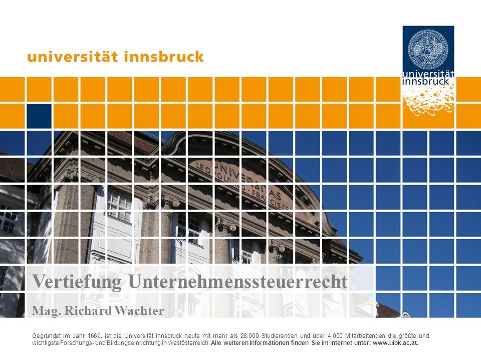 Vertiefung Unternehmenssteuerrecht Mag. Richard Wachter